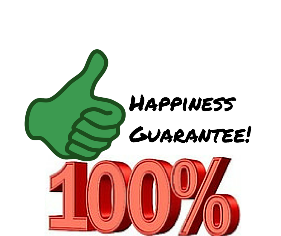 Happiness Guarantee!